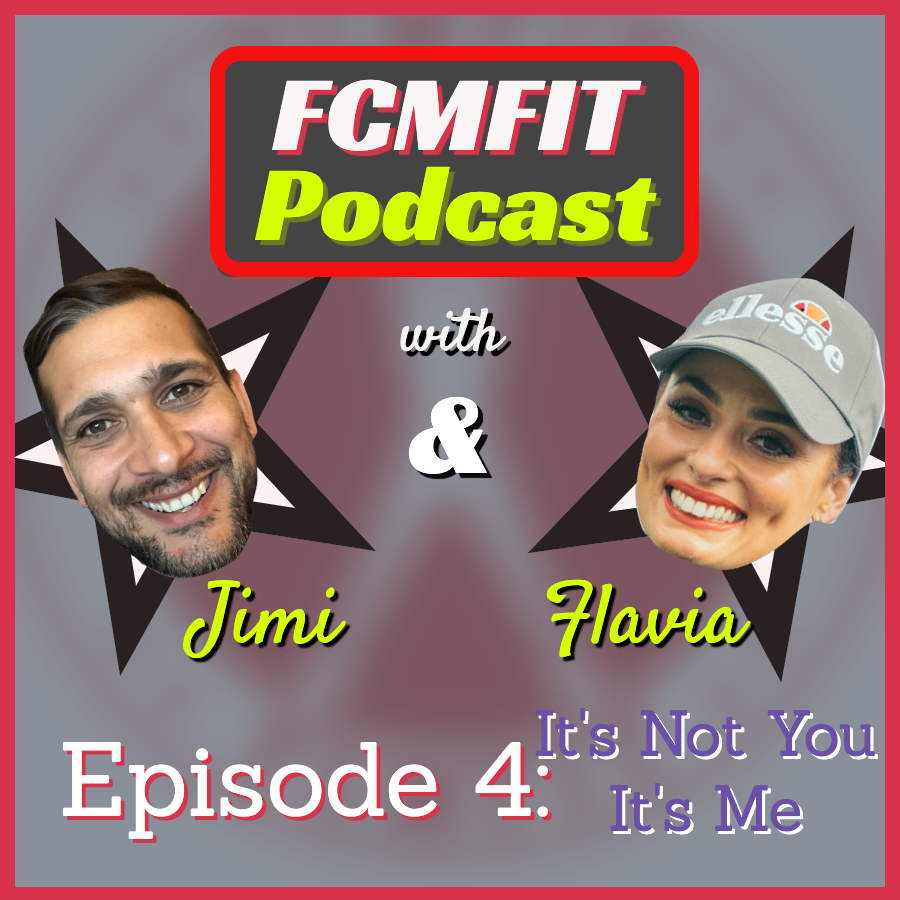 Episode 4: It's Not You It's Me