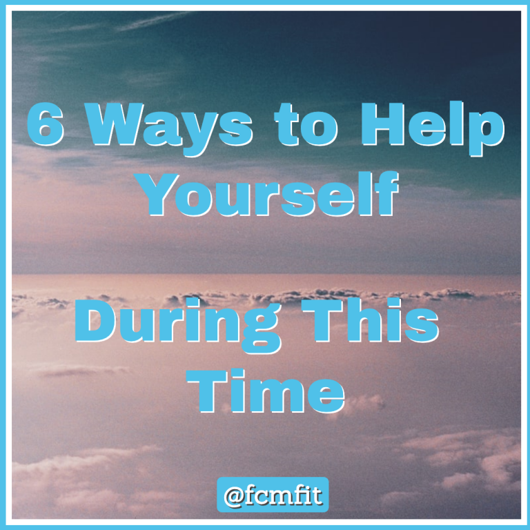 6 Ways to Help Yourself at This time